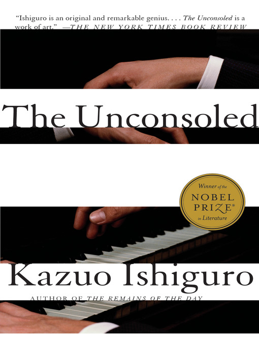 Title details for The Unconsoled by Kazuo Ishiguro - Available