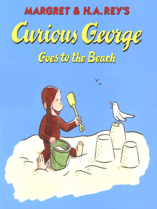 Title details for Curious George Goes to the Beach (Read-aloud) by H. A. Rey - Wait list