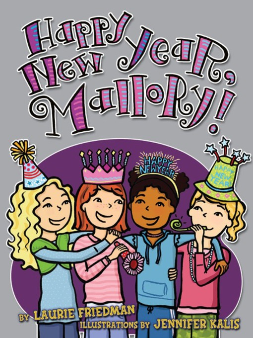 Title details for Happy New Year, Mallory! by Laurie Friedman - Available
