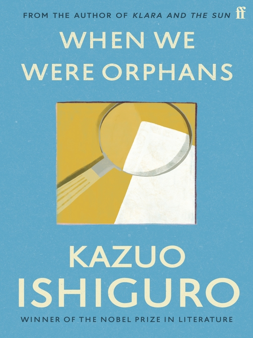 Title details for When We Were Orphans by Kazuo Ishiguro - Available