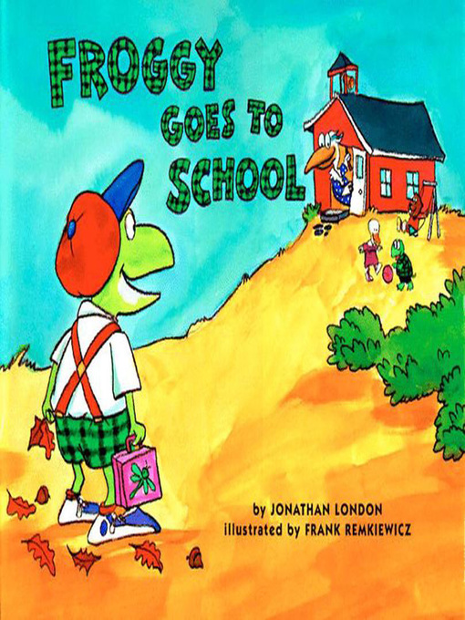Title details for Froggy Goes to School by Jonathan London - Wait list