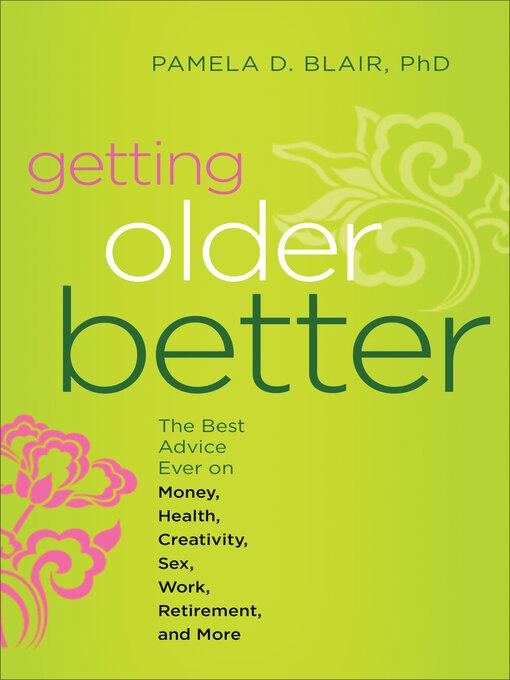 Title details for Getting Older Better by Pamela D. Blair - Wait list