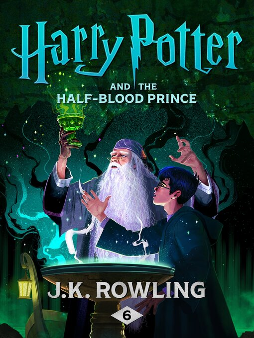 Title details for Harry Potter and the Half-Blood Prince by J. K. Rowling - Wait list