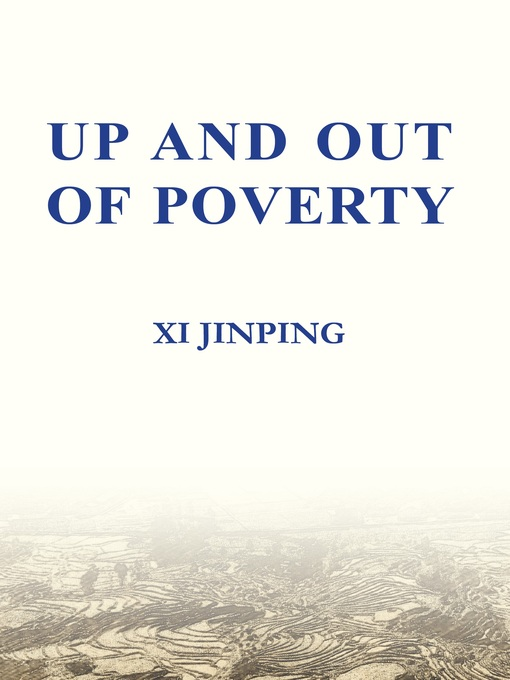 Title details for Up And Out Of Poverty (《摆脱贫困》英文版) by Xi Jinping - Available