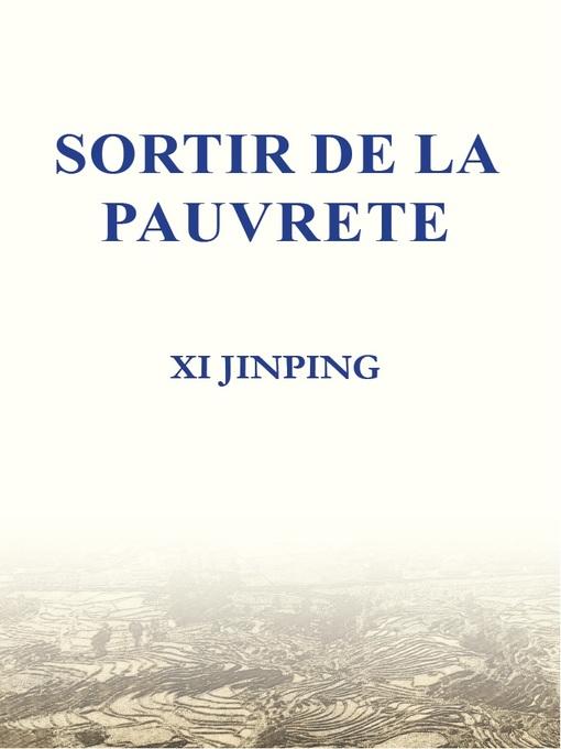 Title details for Sortir de la pauvreté (《摆脱贫困》法文版) by Xi Jinping - Available