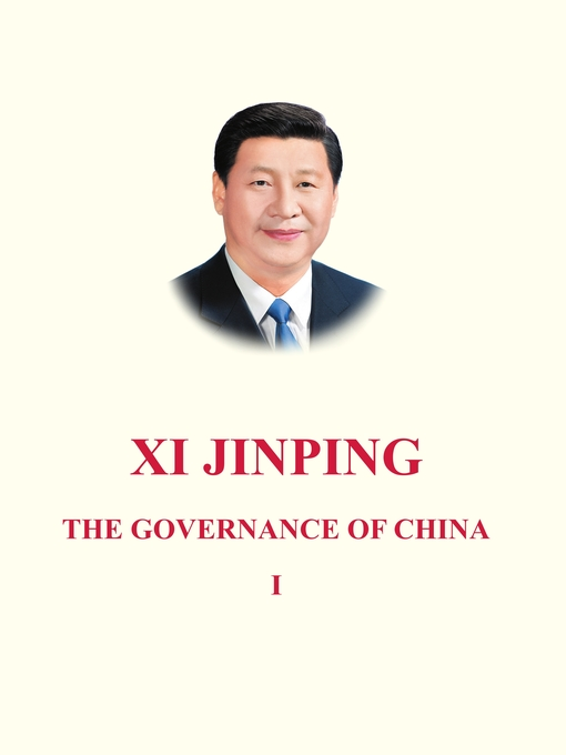 Title details for XI JINPING: THE GOVERNANCE OF CHINA (I) by Xi Jinping - Available